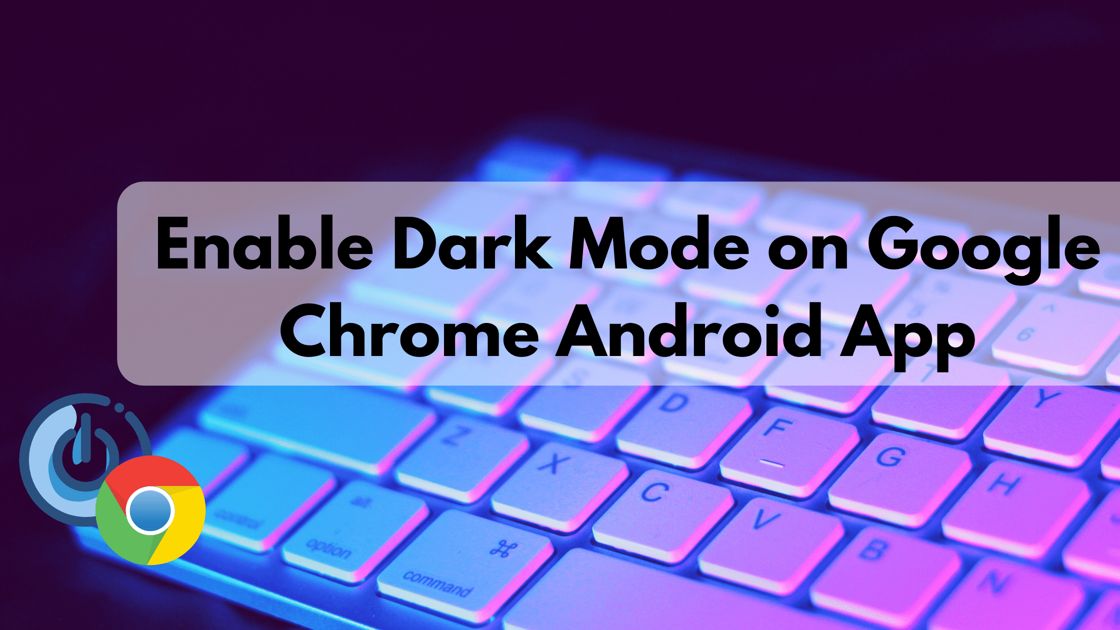 Chrome dark mode android