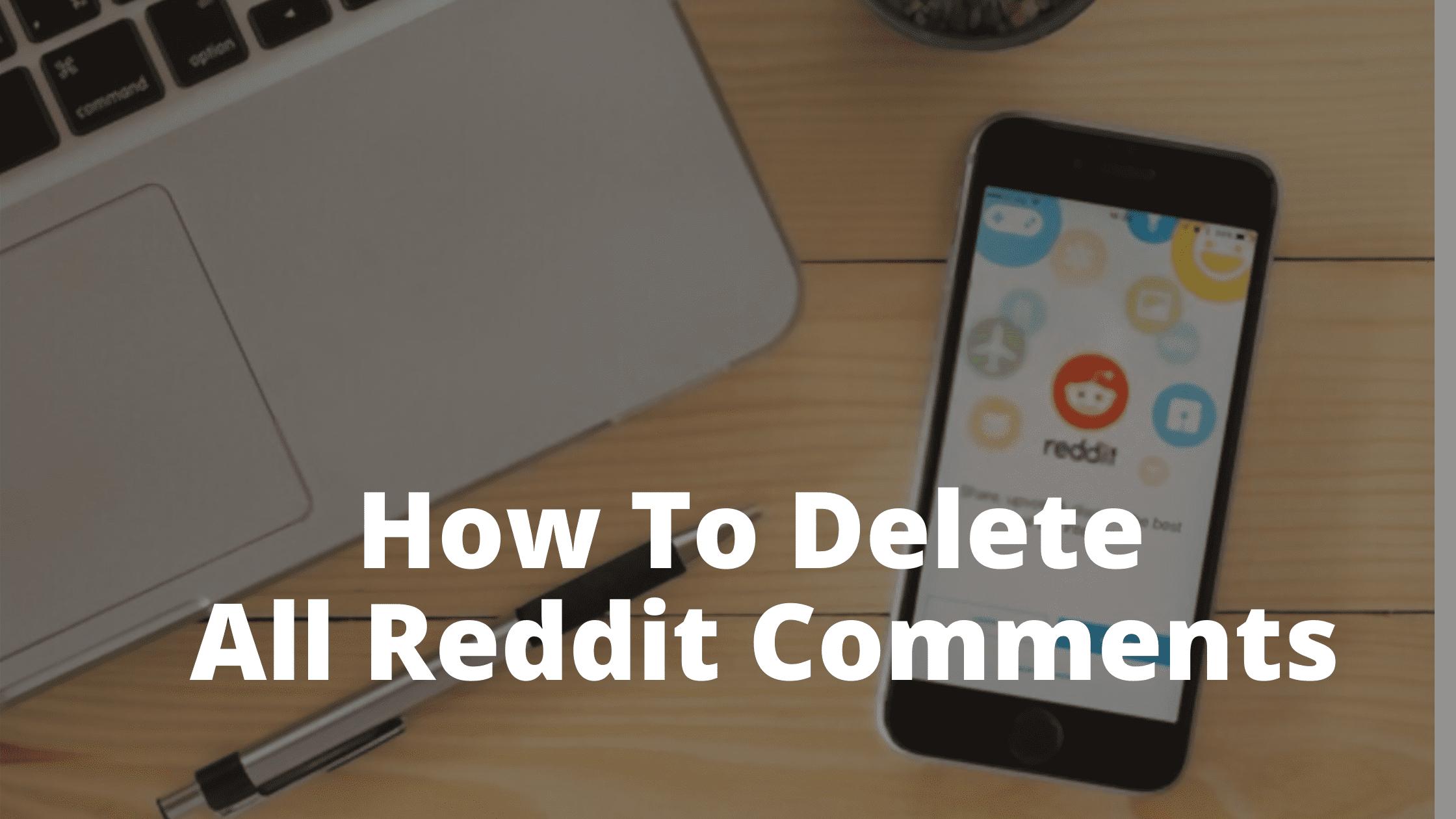 Delete All Reddit Comments