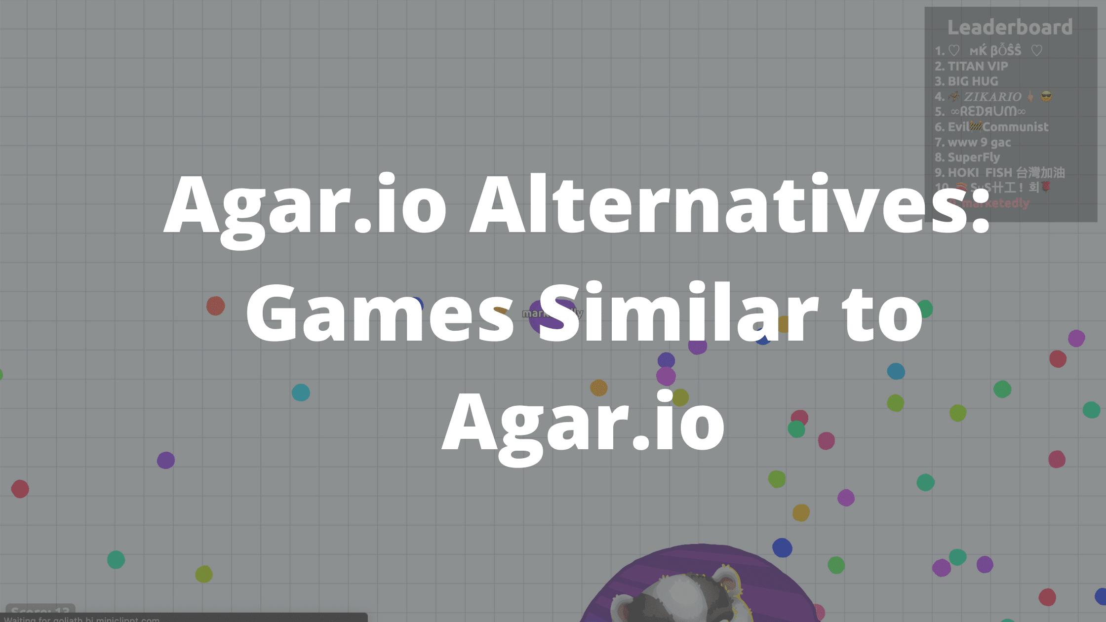 agar.io alternatives : Games similar to Agar.io