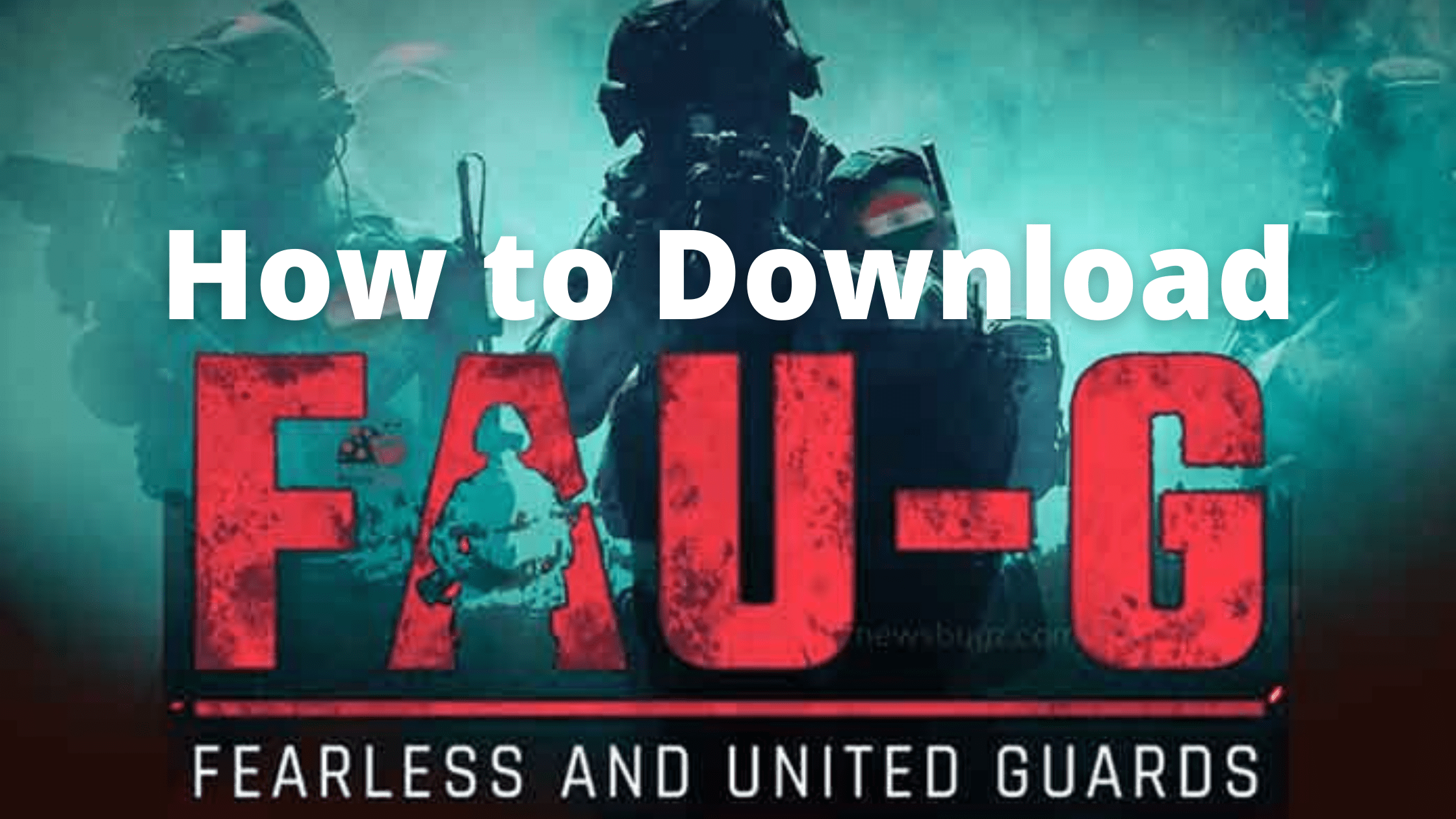 How to Download Faug